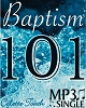 Baptism 101 (MP3 Download)